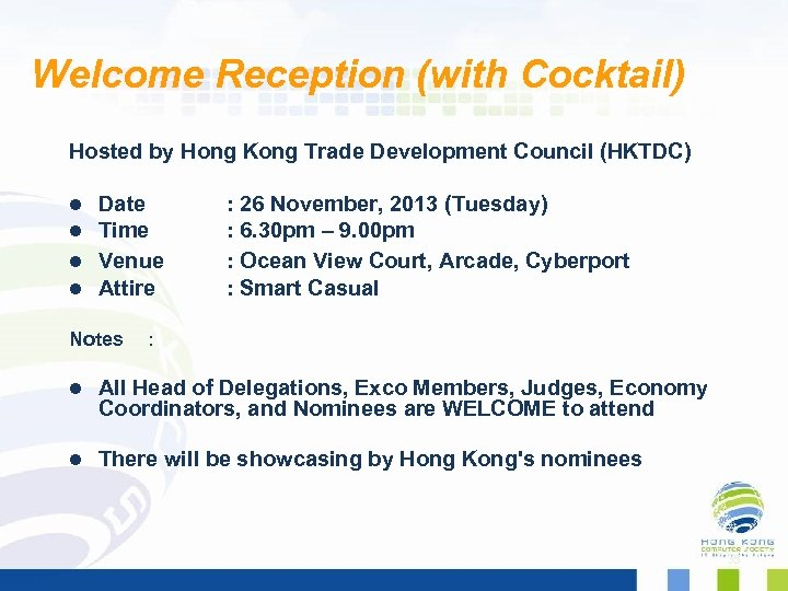 Welcome Reception (with Cocktail) Hosted by Hong Kong Trade Development Council (HKTDC) Date Time