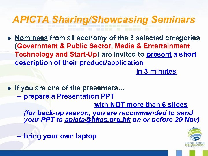 APICTA Sharing/Showcasing Seminars Nominees from all economy of the 3 selected categories (Government &
