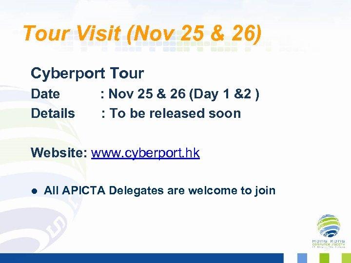 Tour Visit (Nov 25 & 26) Cyberport Tour Date : Nov 25 & 26