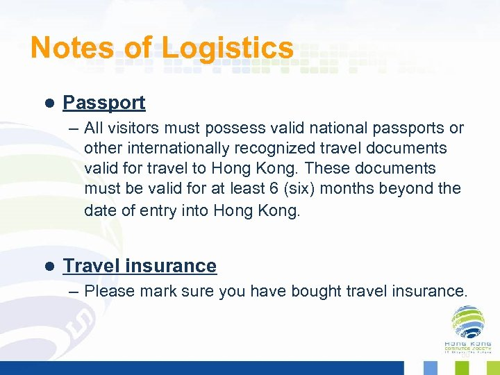 Notes of Logistics l Passport – All visitors must possess valid national passports or