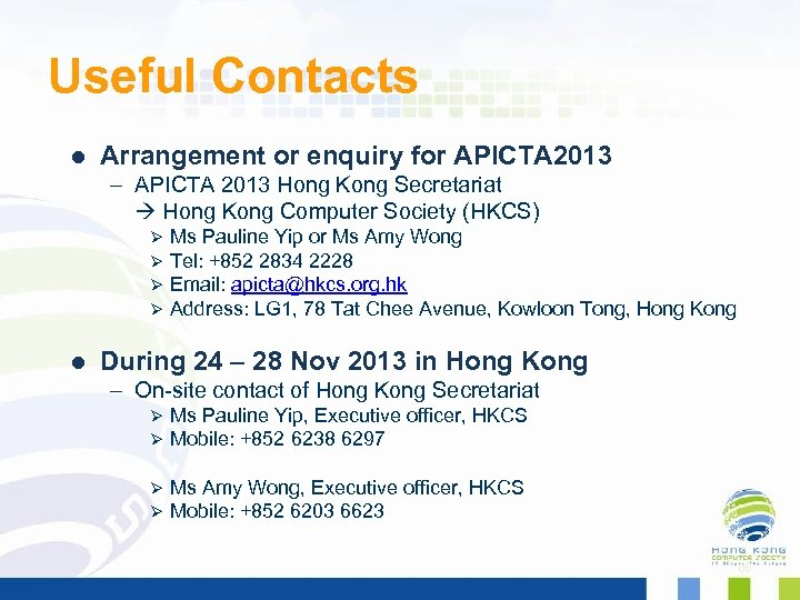 Useful Contacts l Arrangement or enquiry for APICTA 2013 – APICTA 2013 Hong Kong