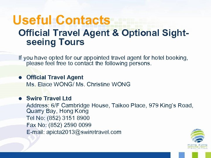 Useful Contacts Official Travel Agent & Optional Sightseeing Tours If you have opted for