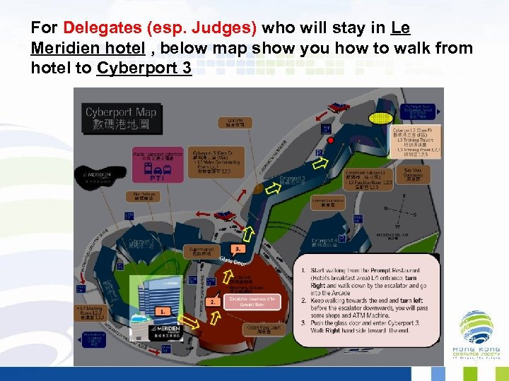 For Delegates (esp. Judges) who will stay in Le Meridien hotel , below map