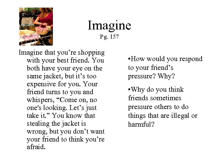 Imagine Pg. 157 Imagine that you're shopping with your best friend. You both have