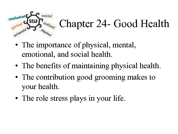 Chapter 24 - Good Health • The importance of physical, mental, emotional, and social