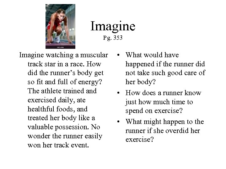 Imagine Pg. 353 Imagine watching a muscular • What would have track star in