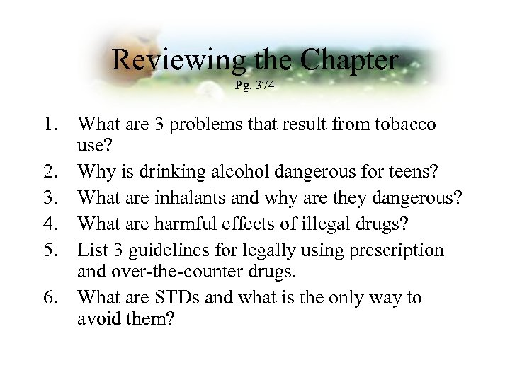 Reviewing the Chapter Pg. 374 1. What are 3 problems that result from tobacco