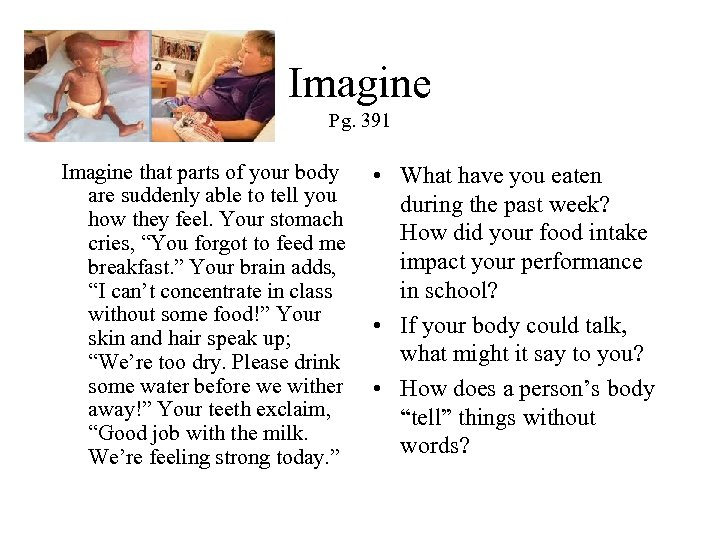 Imagine Pg. 391 Imagine that parts of your body • What have you eaten