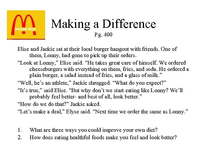 Making a Difference Pg. 400 Elise and Jackie sat at their local burger hangout