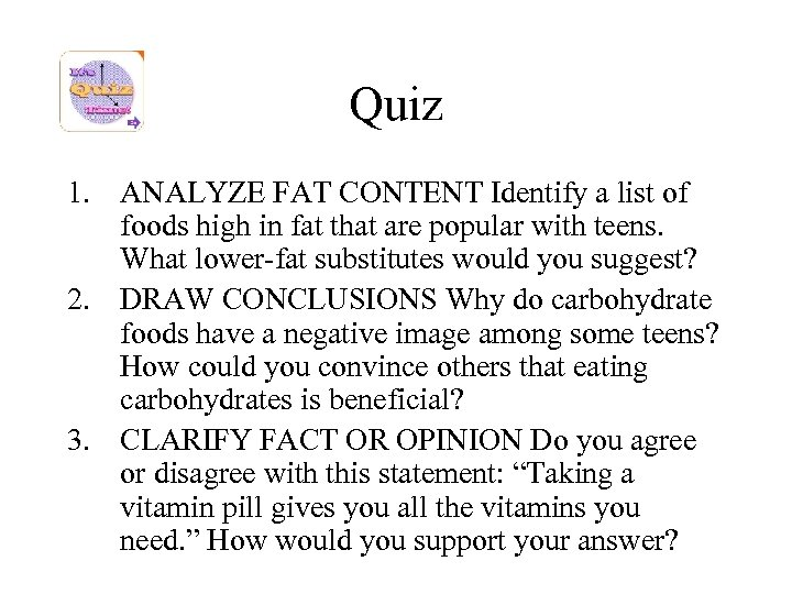 Quiz 1. ANALYZE FAT CONTENT Identify a list of foods high in fat that