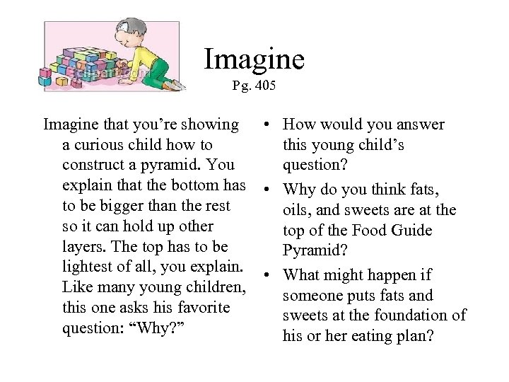 Imagine Pg. 405 Imagine that you're showing • How would you answer a curious