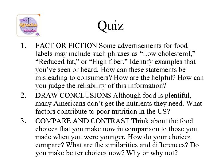 Quiz 1. 2. 3. FACT OR FICTION Some advertisements for food labels may include