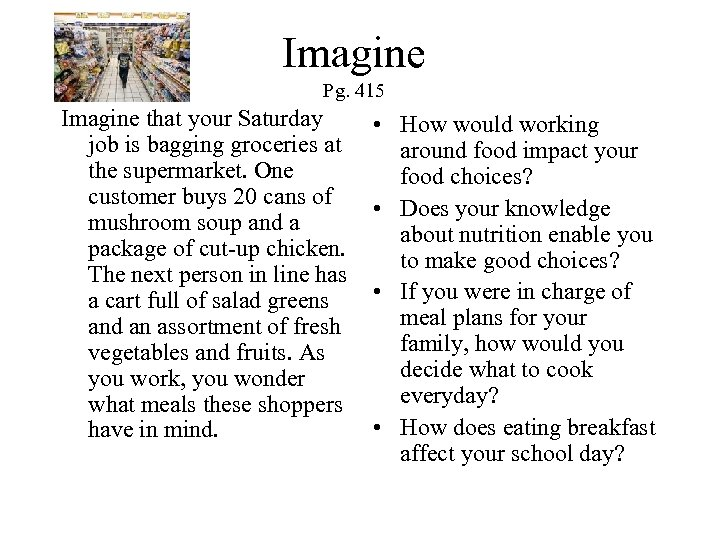 Imagine Pg. 415 Imagine that your Saturday job is bagging groceries at the supermarket.