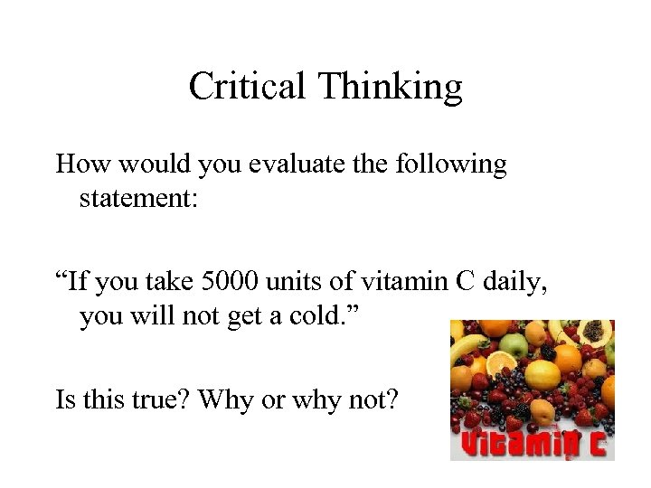 """Critical Thinking How would you evaluate the following statement: """"If you take 5000 units"""