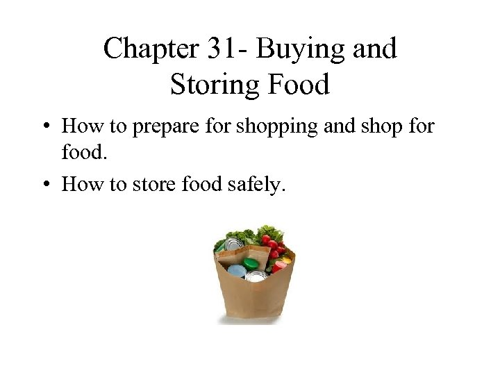 Chapter 31 - Buying and Storing Food • How to prepare for shopping and