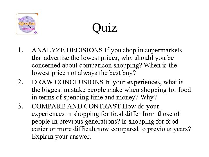 Quiz 1. 2. 3. ANALYZE DECISIONS If you shop in supermarkets that advertise the