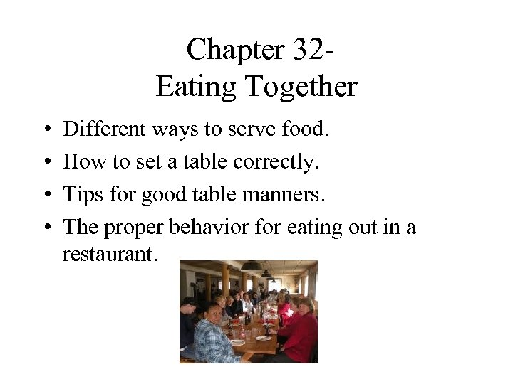 Chapter 32 - Eating Together • • Different ways to serve food. How