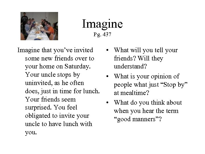 Imagine Pg. 437 Imagine that you've invited • What will you tell your some