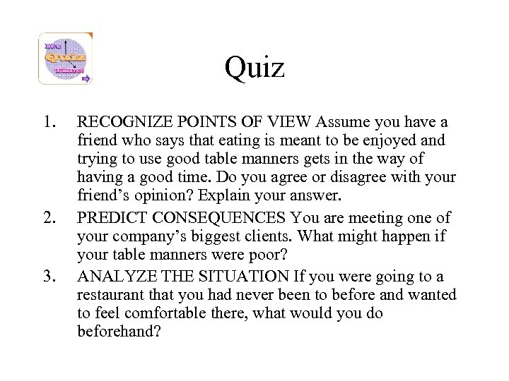 Quiz 1. 2. 3. RECOGNIZE POINTS OF VIEW Assume you have a friend who