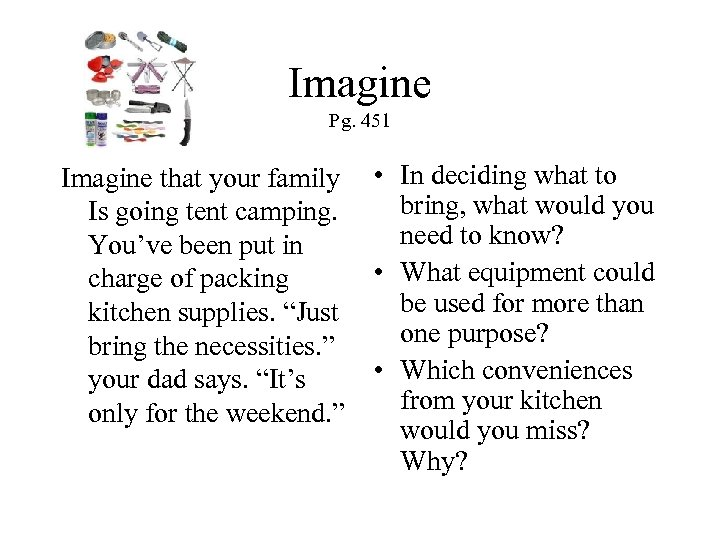 Imagine Pg. 451 Imagine that your family • In deciding what to bring, what