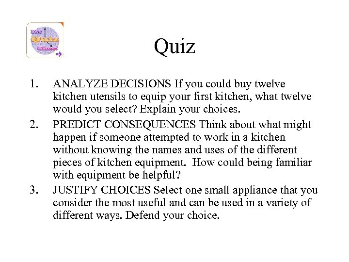 Quiz 1. 2. 3. ANALYZE DECISIONS If you could buy twelve kitchen utensils to