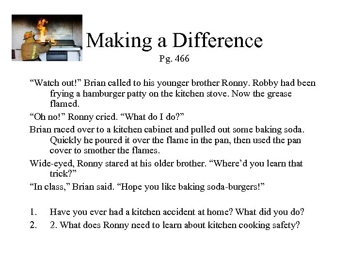 """Making a Difference Pg. 466 """"Watch out!"""" Brian called to his younger brother Ronny."""