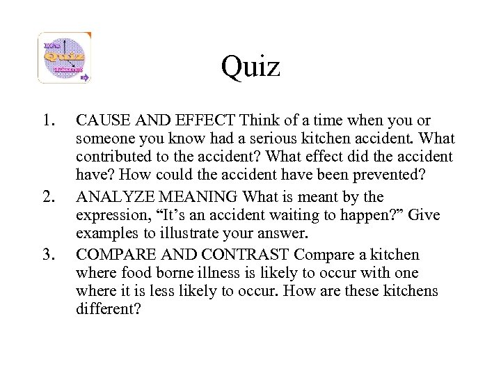 Quiz 1. 2. 3. CAUSE AND EFFECT Think of a time when you or