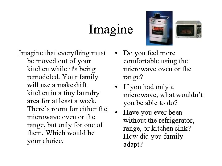 Imagine that everything must • Do you feel more be moved out of your