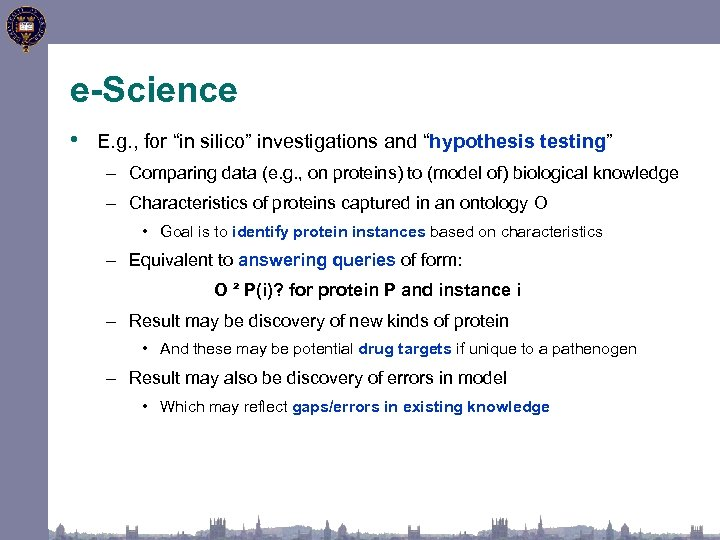 """e-Science • E. g. , for """"in silico"""" investigations and """"hypothesis testing"""" – Comparing"""