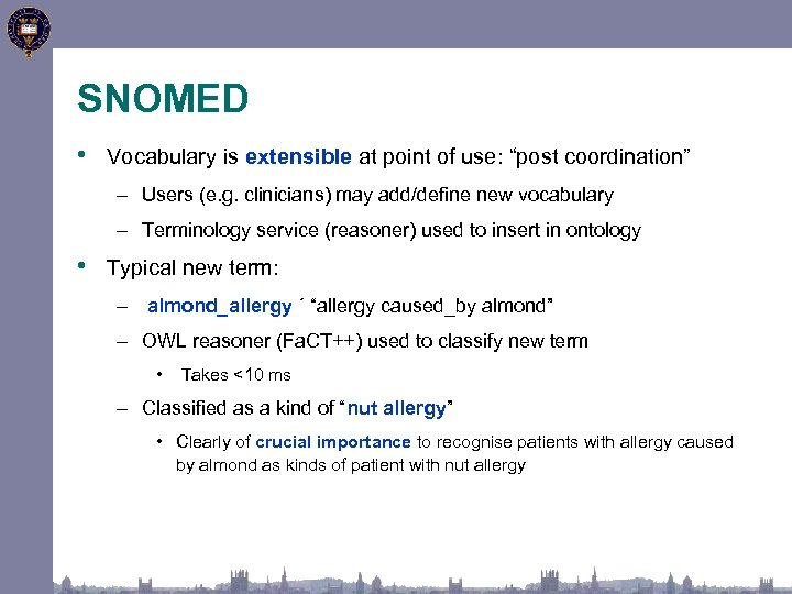 """SNOMED • Vocabulary is extensible at point of use: """"post coordination"""" – Users (e."""