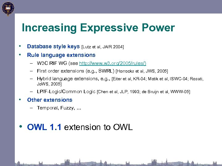 Increasing Expressive Power • Database style keys [Lutz et al, JAIR 2004] • Rule