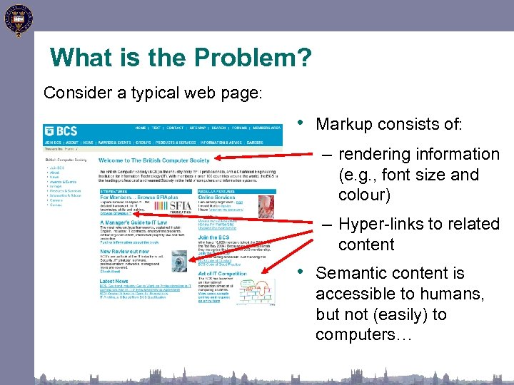 What is the Problem? Consider a typical web page: • Markup consists of: –