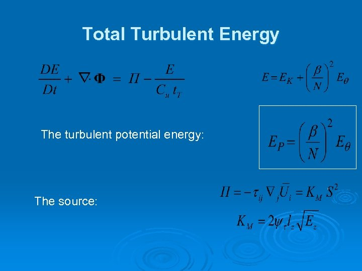 Total Turbulent Energy The turbulent potential energy: The source: