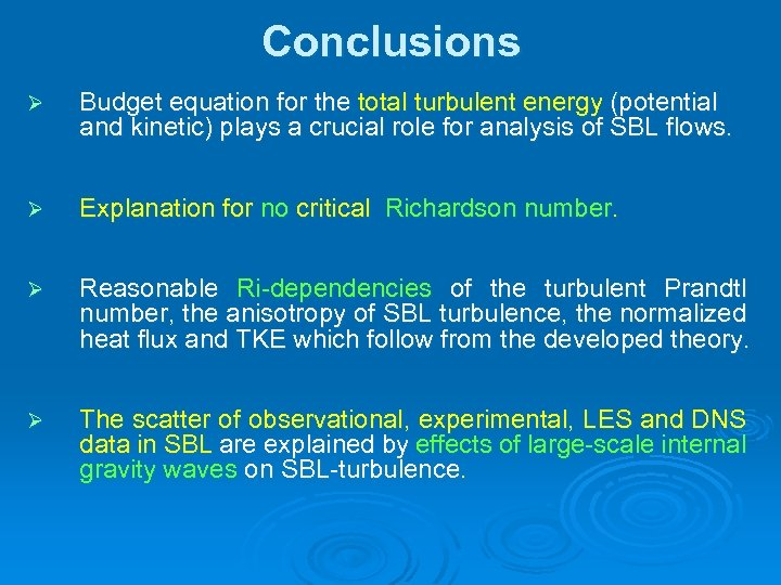 Conclusions Ø Budget equation for the total turbulent energy (potential and kinetic) plays a