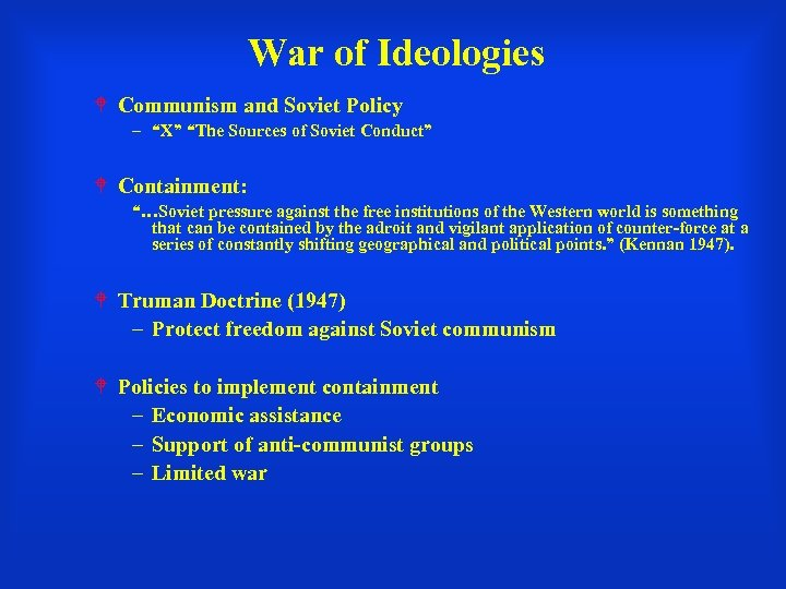 """War of Ideologies Communism and Soviet Policy – """"X"""" """"The Sources of Soviet Conduct"""""""