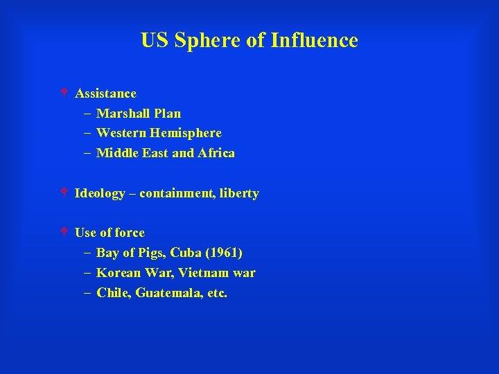 US Sphere of Influence Assistance – Marshall Plan – Western Hemisphere – Middle East