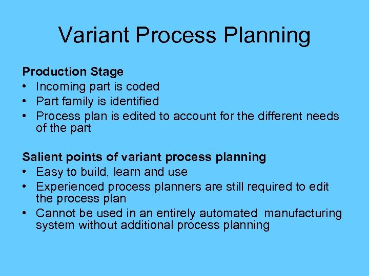 Variant Process Planning Production Stage • Incoming part is coded • Part family is