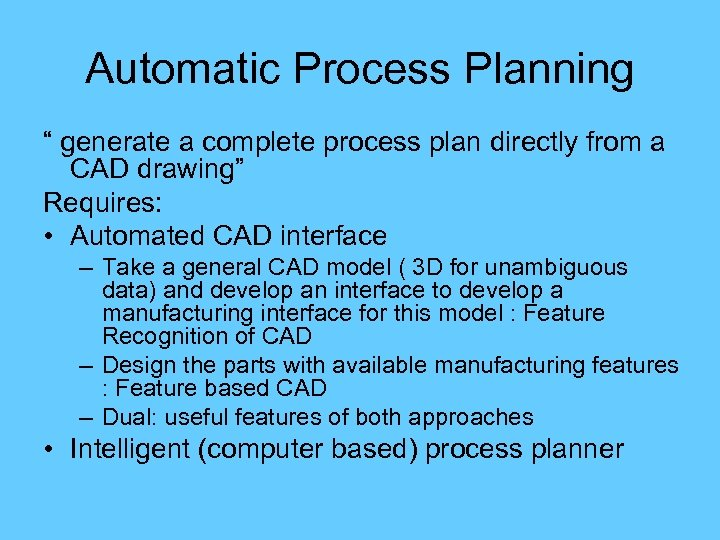 "Automatic Process Planning "" generate a complete process plan directly from a CAD drawing"""