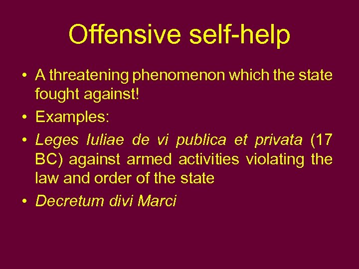 Offensive self-help • A threatening phenomenon which the state fought against! • Examples: •