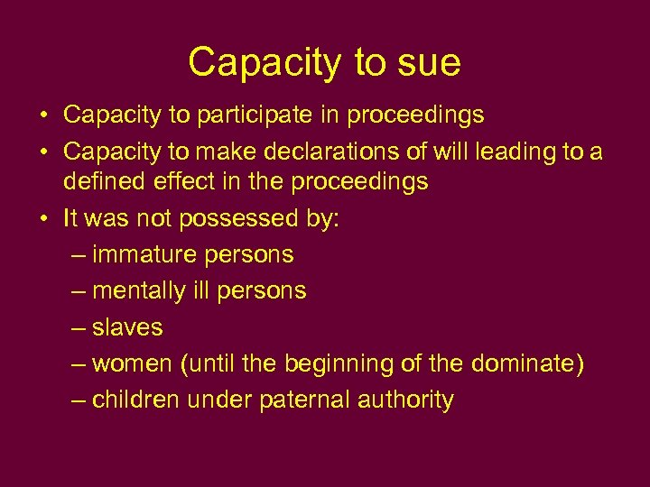 Capacity to sue • Capacity to participate in proceedings • Capacity to make declarations