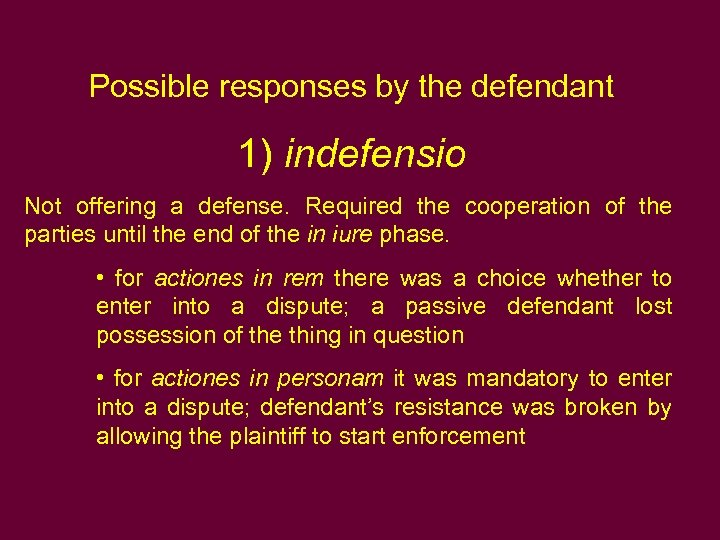 Possible responses by the defendant 1) indefensio Not offering a defense. Required the cooperation