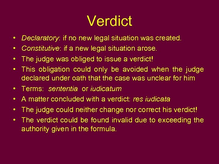 Verdict • • Declaratory: if no new legal situation was created. Constitutive: if a