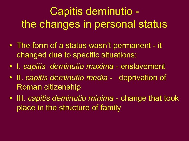 Capitis deminutio - the changes in personal status • The form of a status