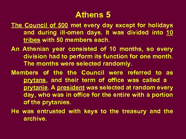 Athens 5 The Council of 500 met every day except for holidays and during