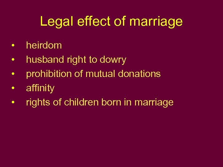 Legal effect of marriage • • • heirdom husband right to dowry prohibition of