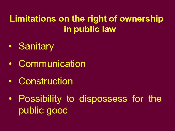 Limitations on the right of ownership in public law • Sanitary • Communication •