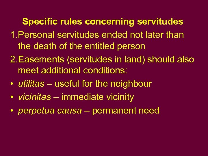 Specific rules concerning servitudes 1. Personal servitudes ended not later than the death of