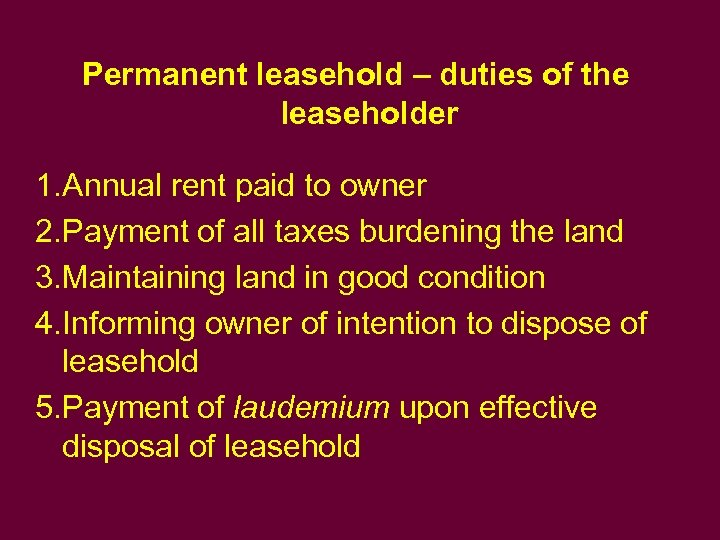 Permanent leasehold – duties of the leaseholder 1. Annual rent paid to owner 2.