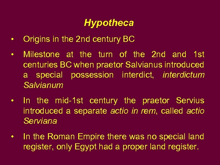 Hypotheca • Origins in the 2 nd century BC • Milestone at the turn