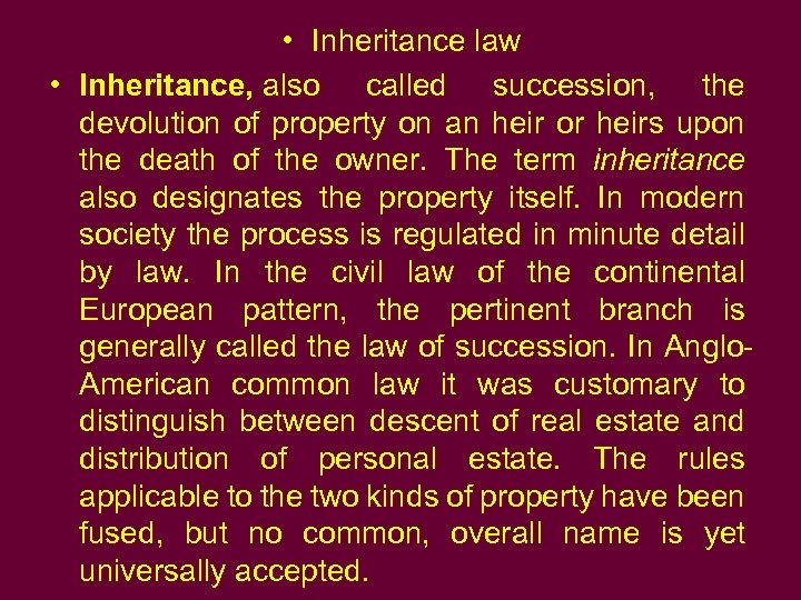 • Inheritance law • Inheritance, also called succession, the devolution of property on